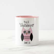 Christian Quote: I'm a Whosoever with Pink Owl Two-Tone Coffee Mug