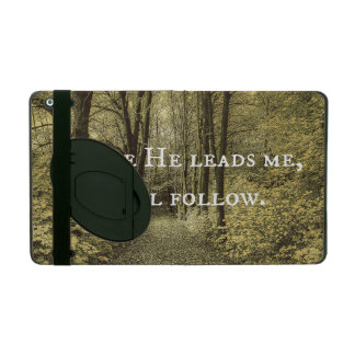 Christian Quote Where He Leads Me iPad Cover