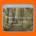 Christian Quote Where He Leads Me iPad Sleeve