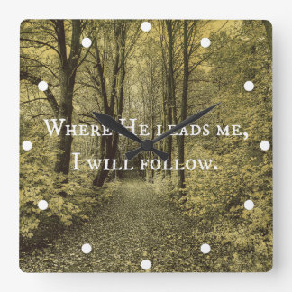 Christian Quote Where He Leads Me Square Wall Clock