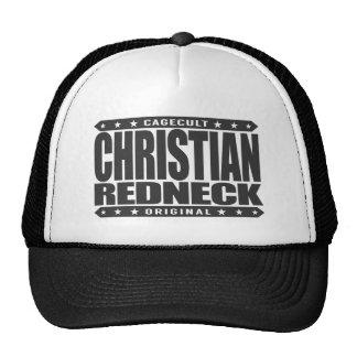 CHRISTIAN REDNECK - God Loves Brave Conservatives Trucker Hat