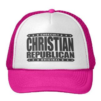 CHRISTIAN REPUBLICAN - God Loves All Conservatives Trucker Hat