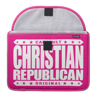 CHRISTIAN REPUBLICAN - God Loves All Conservatives Sleeve For MacBook Pro