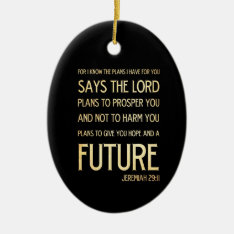 Christian Scriptural Bible Verse - Jeremiah 29:11 Ceramic Ornament at Zazzle