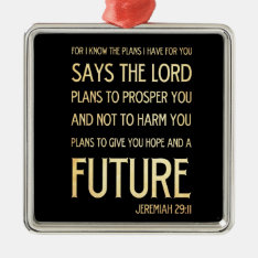Christian Scriptural Bible Verse - Jeremiah 29:11 Metal Ornament at Zazzle