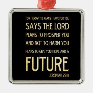 Christian Scriptural Bible Verse - Jeremiah 29:11 Metal Ornament