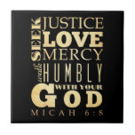 Christian Scriptural Bible Verse - Micah 6:8 Small Square Tile