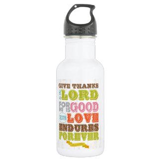 Christian Scriptural Bible Verse - Psalm 107:1 Water Bottle