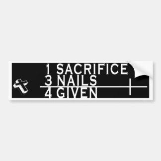 CHRISTIAN THOUGHT - 1 SACRIFICE 3 NAILS = 4 GIVEN CAR BUMPER STICKER