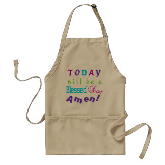 Christian TODAY WILL BE A BLESSED DAY Apron