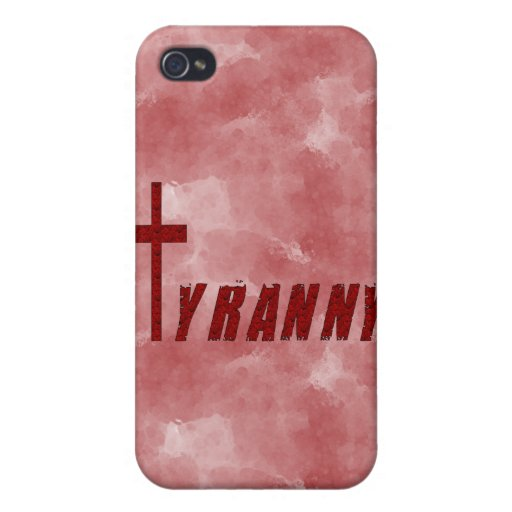 Christian Tyranny Case For iPhone 4