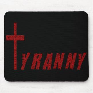 Christian Tyranny Mouse Pad