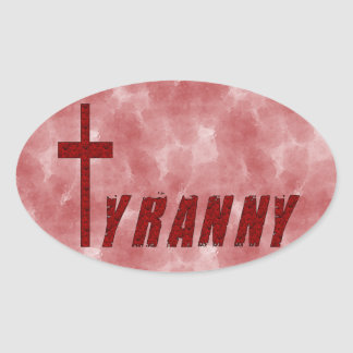 Christian Tyranny Oval Sticker