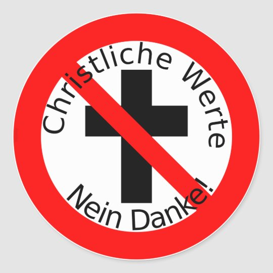 Christian values - no thanks! classic round sticker