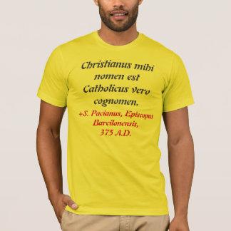 Christiana-Catholica Camisia S. Paciani Episcopi T-Shirt