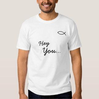 ChristianFish, Hey , You... Tshirts