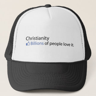 Christianity; Billions of People Love It Trucker Hat