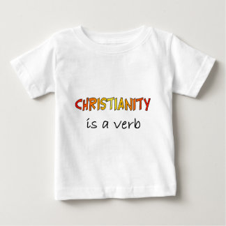 Christianity is a verb tshirts