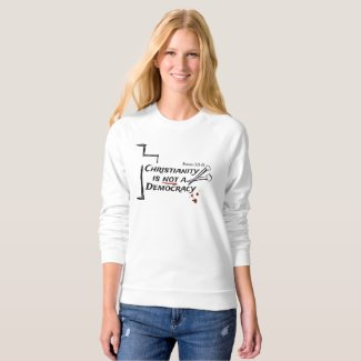 Christianity is not a Democracy T-Shirt
