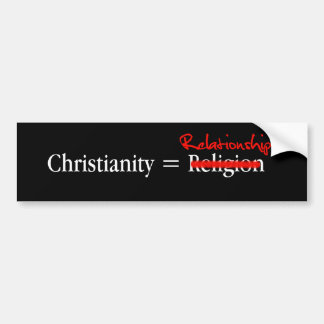 Christianity is not a Religion Bumper Stickers
