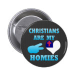 Christians are my Homies Pins