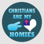 Christians are my Homies Round Stickers