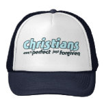 Christians are not perfect just forgiven trucker hat
