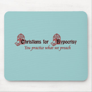 Christians for Hypocrisy Mouse Pad