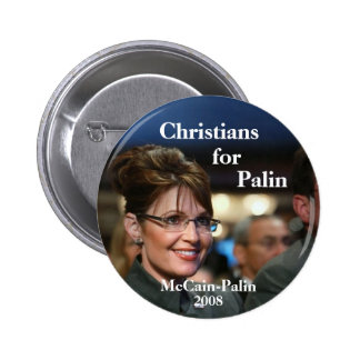 Christians, for, Palin Pinback Button