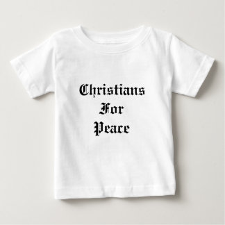 Christians For Peace Baby T-Shirt