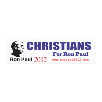 Christians for Ron Paul Revolution 2012 President Stretched Canvas Prints
