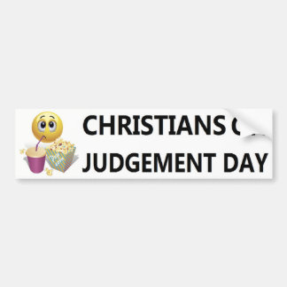 Christians On Judgement Day Car Bumper Sticker