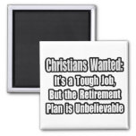 Christians Wanted... Refrigerator Magnet