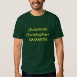 Christina!!! Christopher!  DAMMIT!!! Tee Shirt