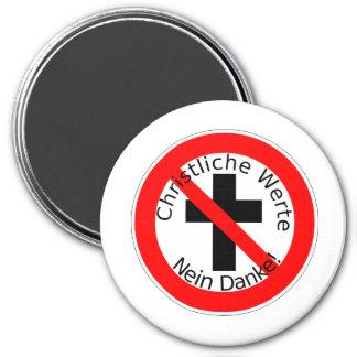 Christliche Werte — Nein Danke! 3 Inch Round Magnet