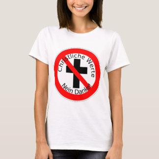 Christliche Werte — Nein Danke! T-Shirt