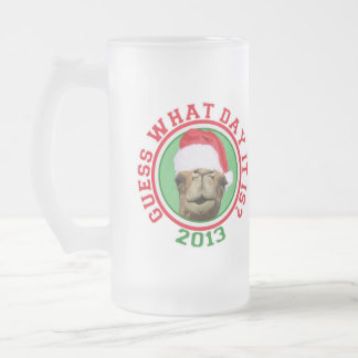 Christmas 2013 Hump Day Camel Guess What Day It Is Frosted Glass Beer Mug