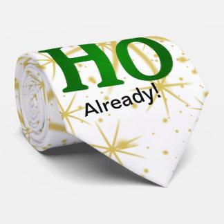 """Christmas Attitude Fun - """"HO HO HO Already!"""" Tie"""