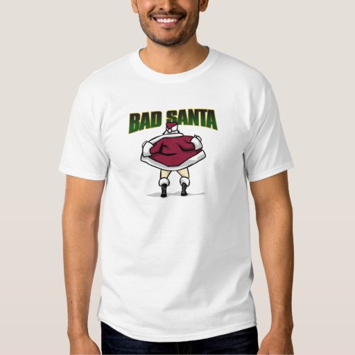 Christmas ... Bad Santa T-Shirt