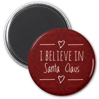 Christmas 'Believe in Santa Claus Quote 2 Inch Round Magnet