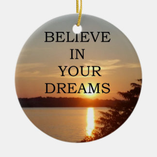 Christmas Believe in your dreams Ceramic Ornament