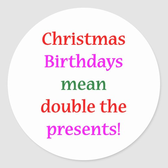 Christmas Birthdays Classic Round Sticker