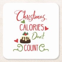 christmas calories dont count funny holiday quote square paper coaster
