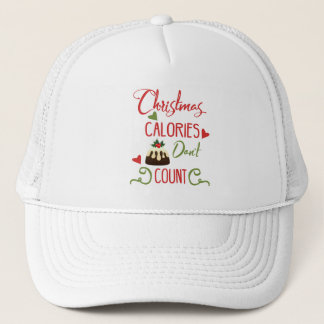 christmas calories dont count funny holiday quote trucker hat