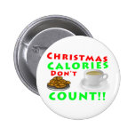 Christmas Calories Don't Count Humor Funny 2 Inch Round Button