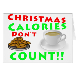 Christmas Calories Don't Count Humor Funny Greeting Cards