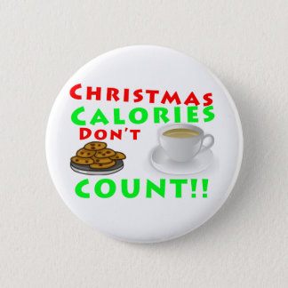 Christmas Calories Don't Count Humor Funny Pinback Button