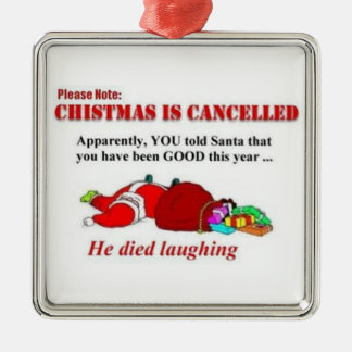 Christmas Canceled Santa Died Laughing Metal Ornament