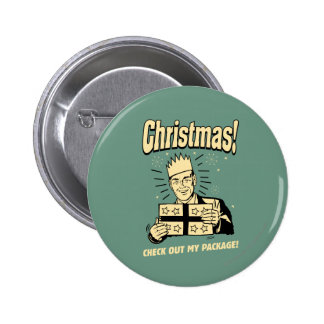 Christmas: Check Out My Package Pinback Button
