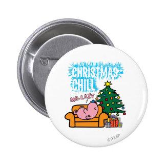Christmas Chill de Sr. Lazy's Pin Redondo De 2 Pulgadas